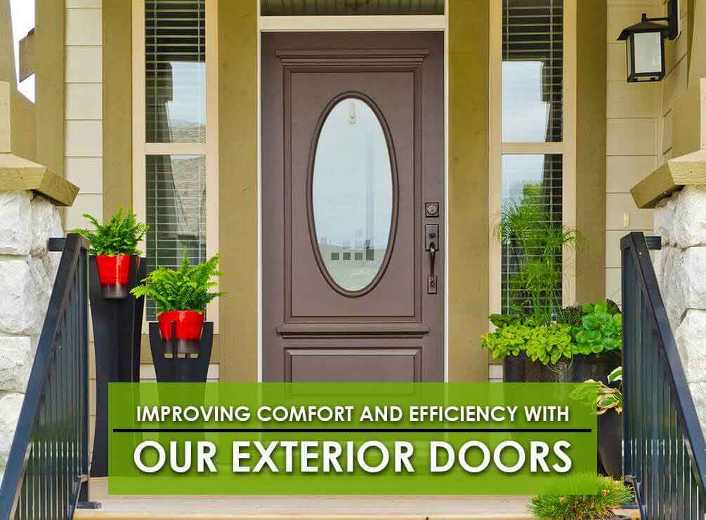 Improving Comfort and Efficiency with Our Exterior Doors