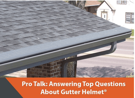 Answers to Common Questions About Gutter Helmet®
