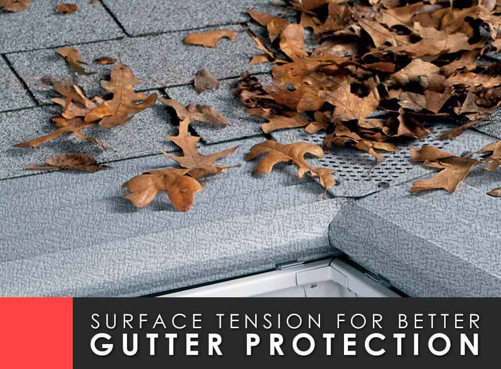 Surface Tension for Better Gutter Protection
